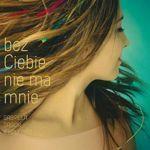 Bez Ciebie Nie Ma Mnie - Gabriela Gąsior